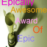 The Epically Awesome Award of Epic Awesomeness