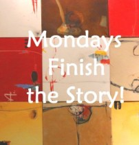 mondays-finish-the-story