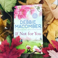 Book Review: If Not For You by Debbie Macomber