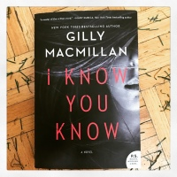 Book Review: I Know You Know by Gilly Macmillan