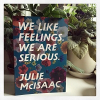 Book Review: We Like Feelings. We Are Serious. by Julie McIsaac