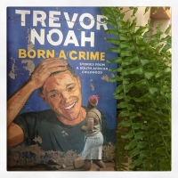First Line Fridays: Born A Crime by Trevor Noah
