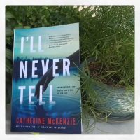 Book Review: I'll Never Tell by Catherine McKenzie
