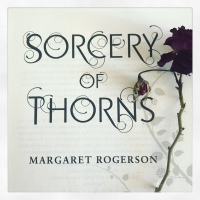 Book Review: Sorcery of Thorns by Margaret Rogerson